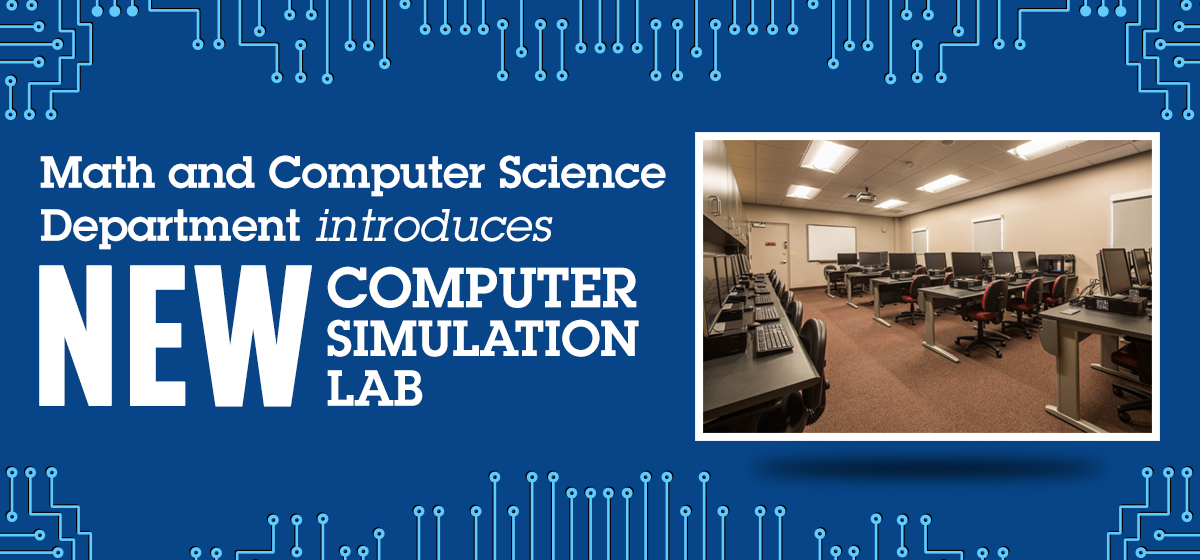 Math and Computer Science Department introduces new Computer Simulation Lab