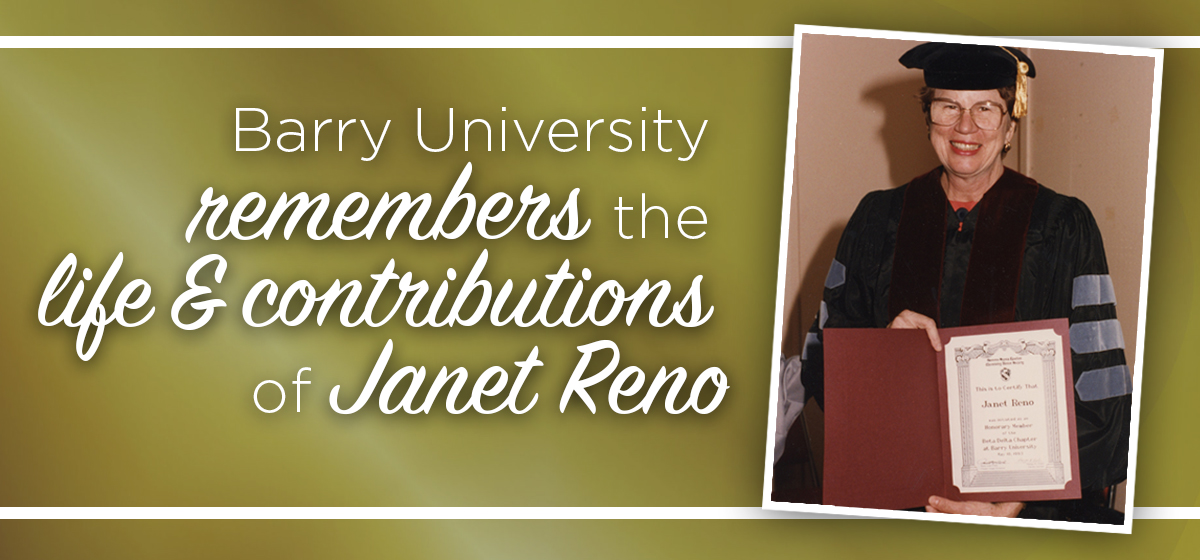 Barry University remembers the life & contributions of Janet Reno