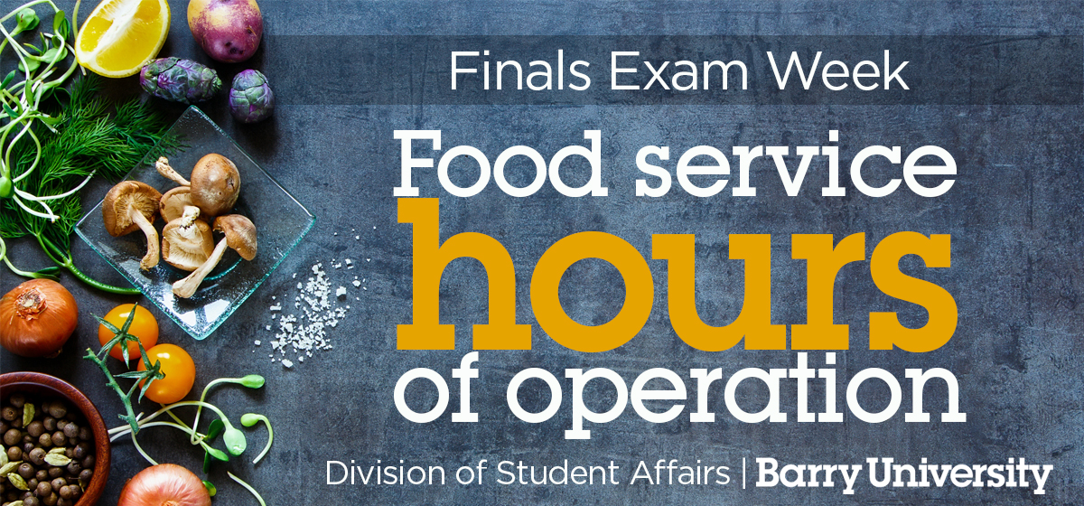 Food Service Final Exam Week Hours of Operation