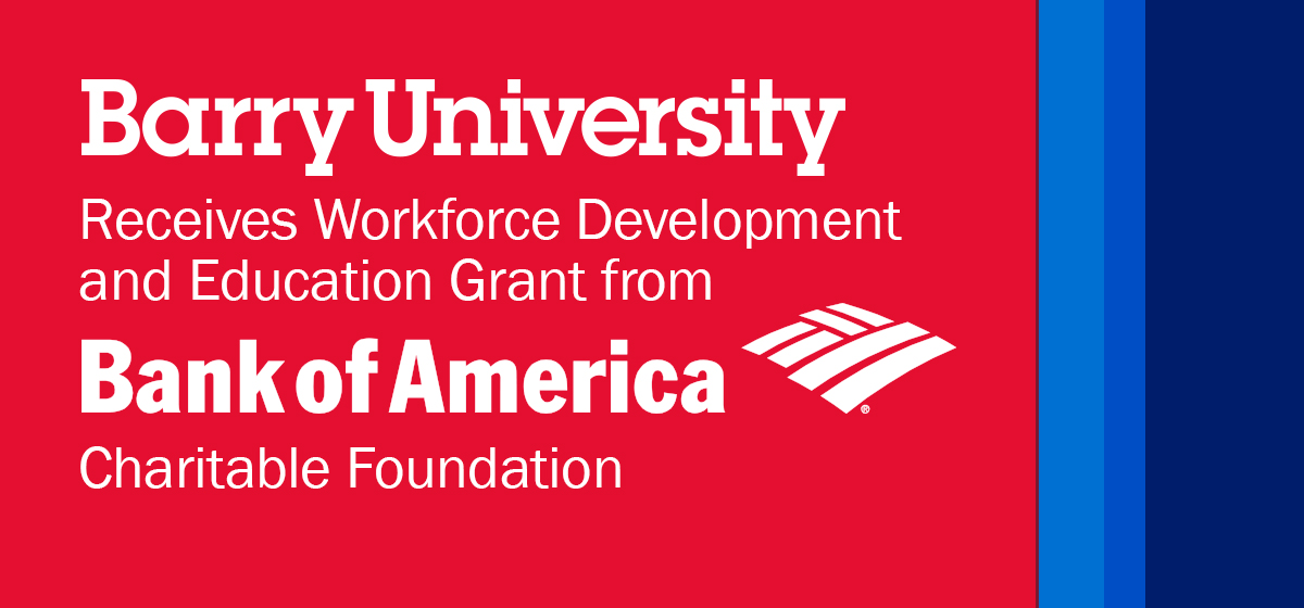 Barry University Receives Workforce Development and Education Grant from Bank of America Charitable Foundation