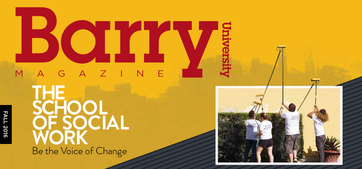 Barry University Magazine: Fall 2016 Issue