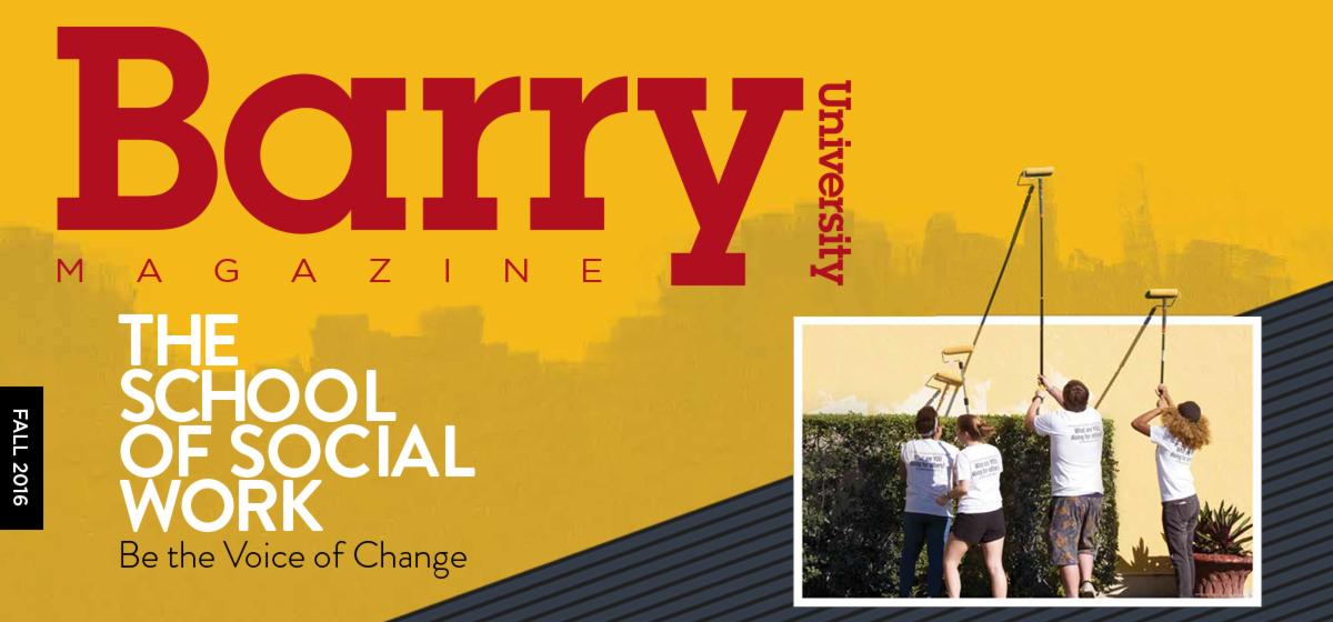 Barry University Magazine: Fall 2016 Issue