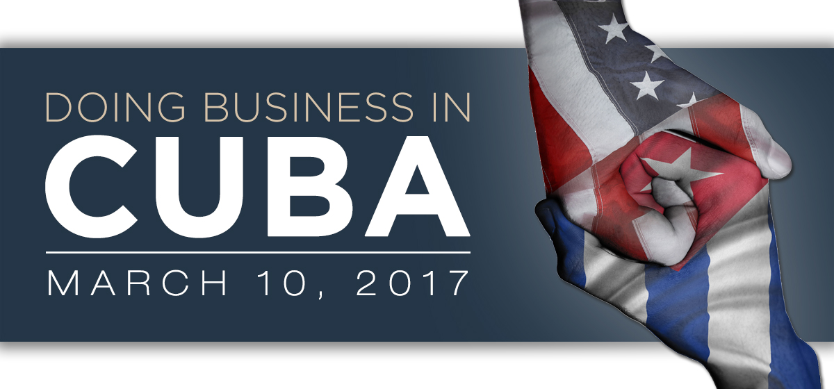 Doing Business in Cuba: Legal, Ethical and Compliance Challenges