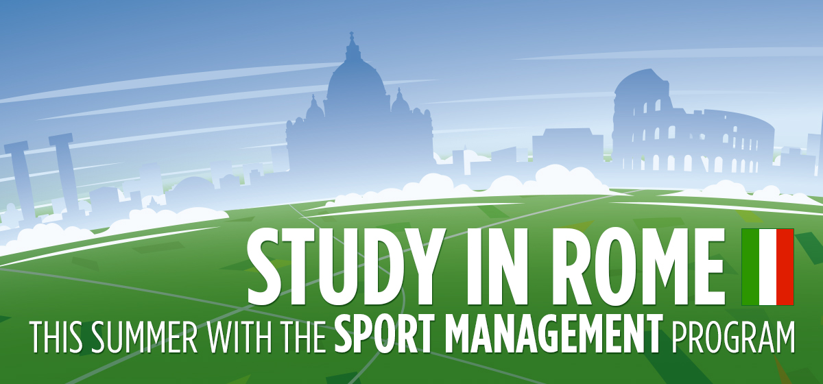 Study in Rome this Summer with the Sport Management program