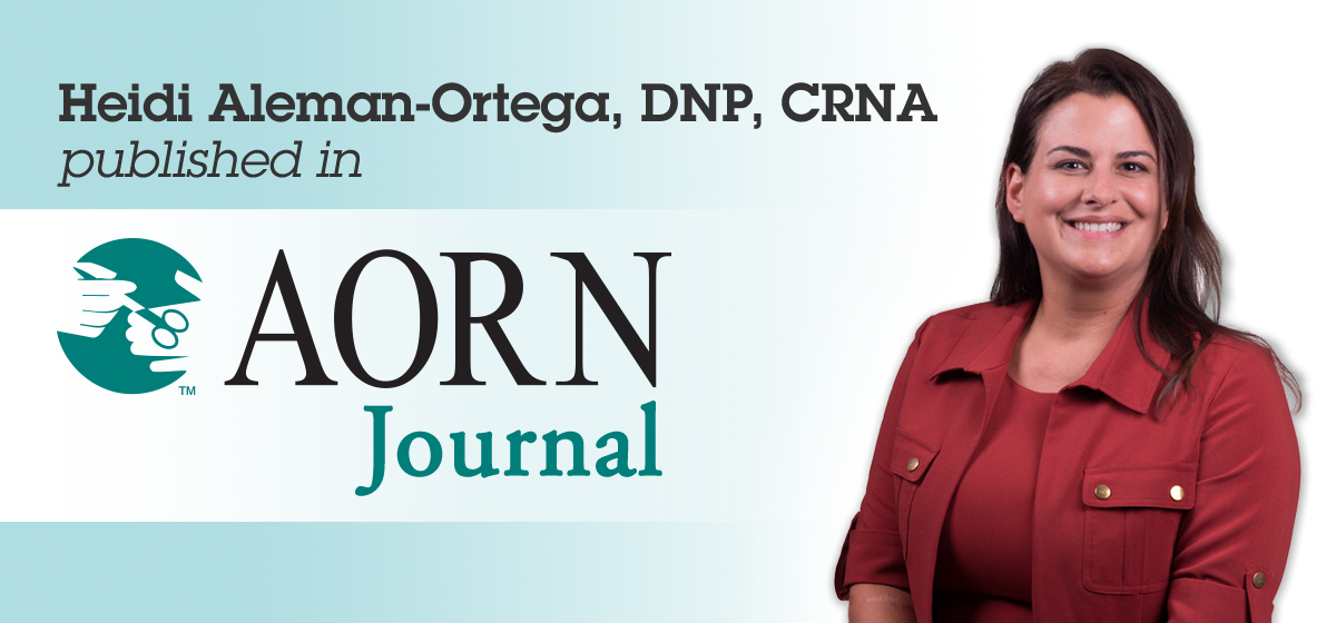 Heidi Aleman-Ortega, DNP, CRNA published in AORN Journal