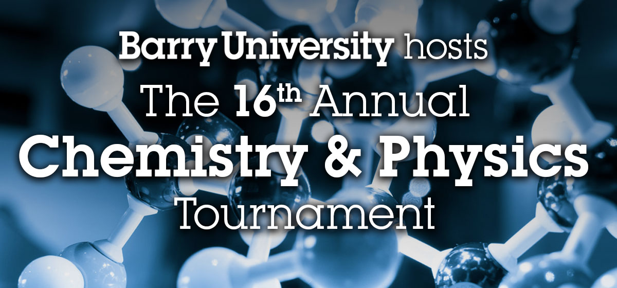 Barry University hosts 16th Annual Chemistry and Physics Tournament
