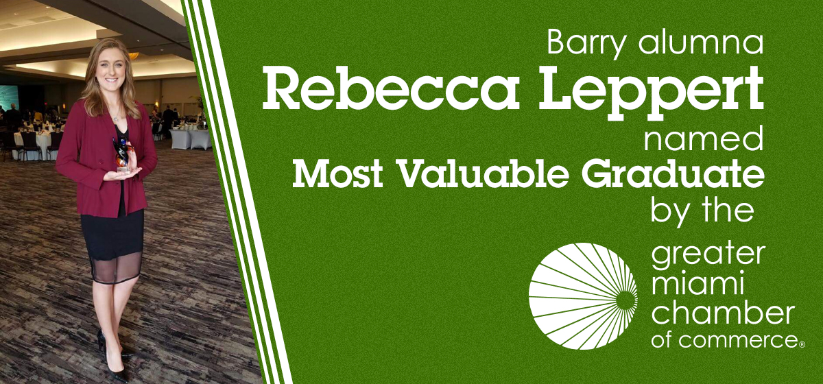 Barry alumna Rebecca Leppert named Most Valuable Graduate by the Greater Miami Chamber of Commerce