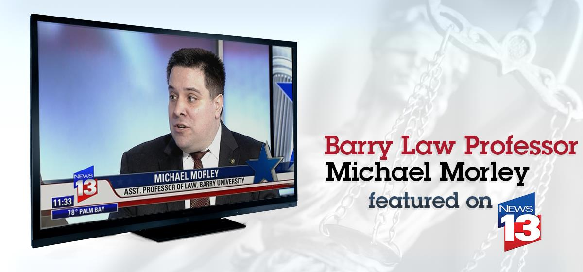 Barry Law Professor Michael Morley featured on News 13