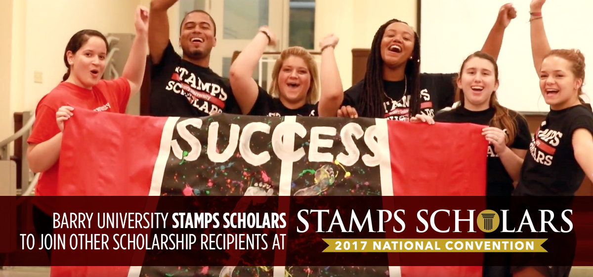 Barry University Stamps Scholars to join other scholarship recipients at 2017 Stamps Scholars National Convention