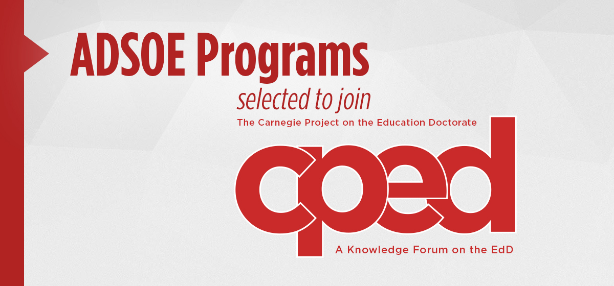 ADSOE programs selected to join Carnegie Project on Education Doctorate