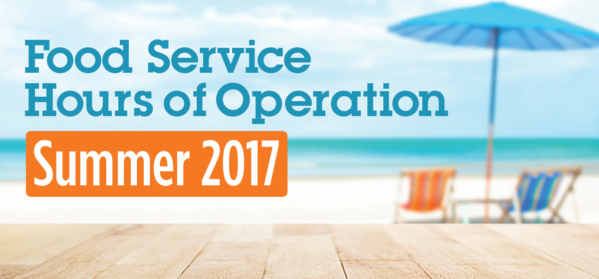Food Service Summer Hours of Operation