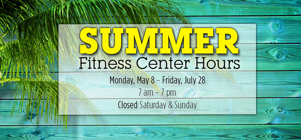 Summer Fitness Center Hours