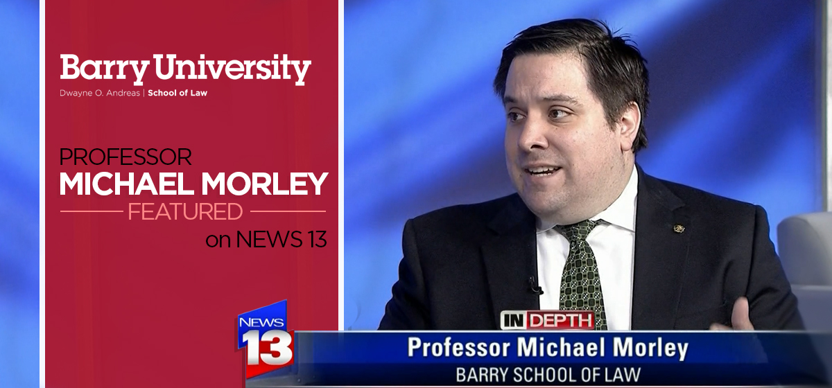 Barry Law Professor Michael Morley talking on News 13 About FBI Director Dismissal