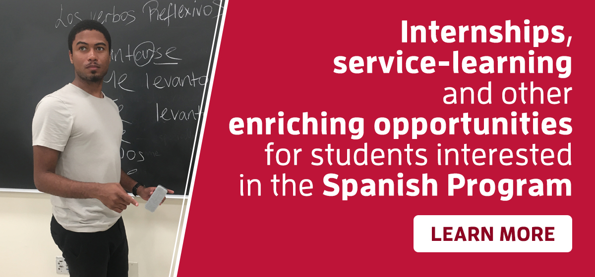 Internships, service-learning and other enriching opportunities for students interested in the Spanish Program.