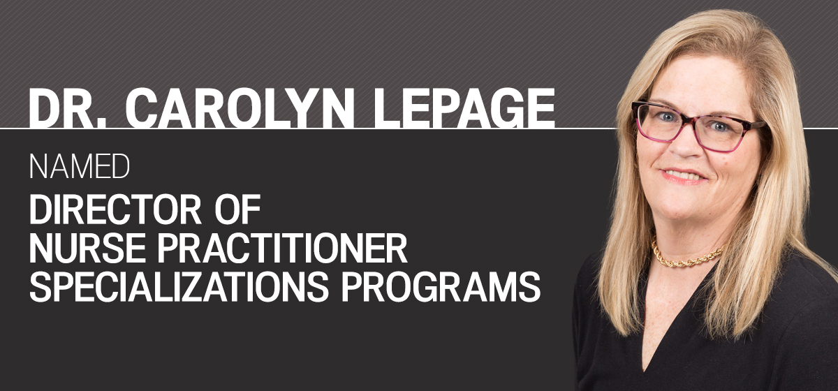 Dr. Carolyn LePage named director of nurse practitioner specializations programs