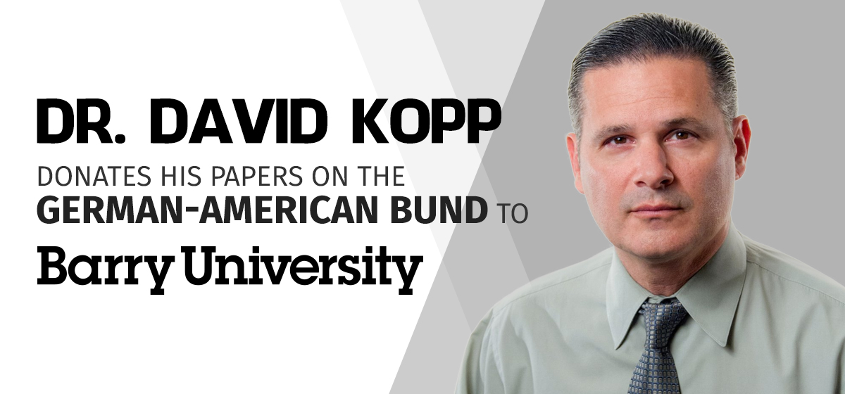 Dr. David M. Kopp donates his papers on the German-American Bund to Barry University