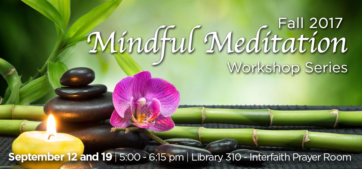 Fall 2017 Mindful Meditation Workshop Series