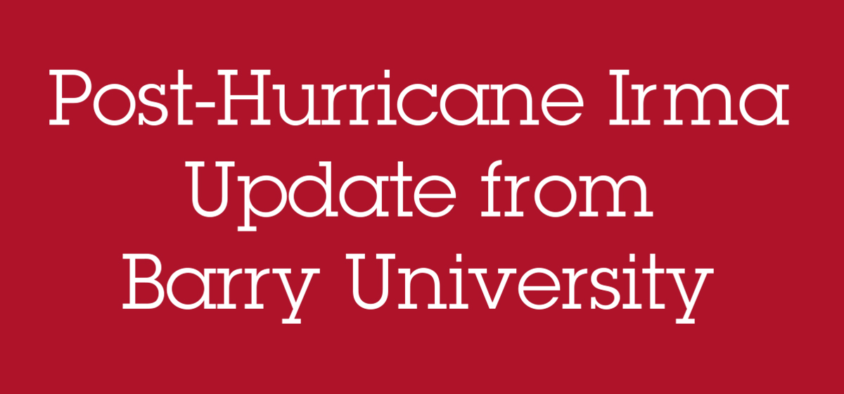 Barry University Post-Hurricane Irma Update [Sept. 18] 2:00pm.