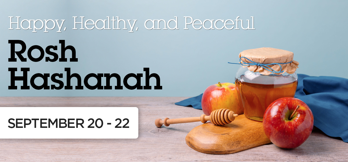 Happy, Healthy and Peaceful Rosh Hashanah
