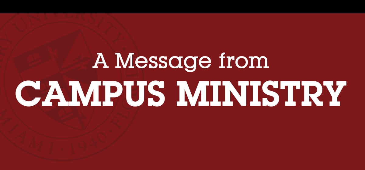 A Message from Campus Ministry