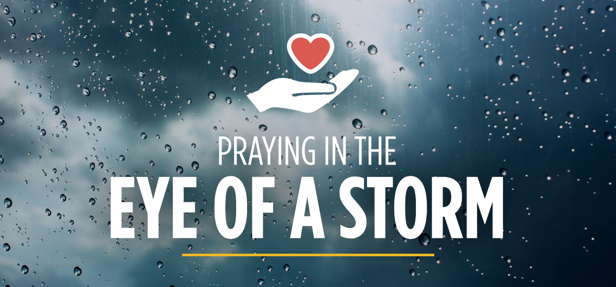 Praying in the Eye of a Storm