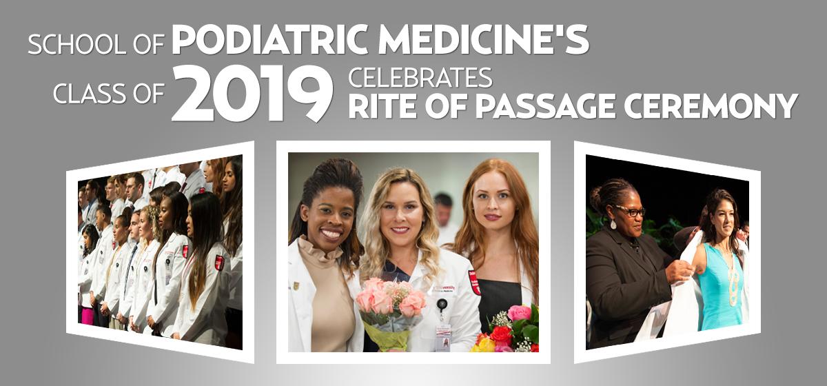 School of Podiatric Medicine's class of 2019 celebrates Rite of Passage ceremony