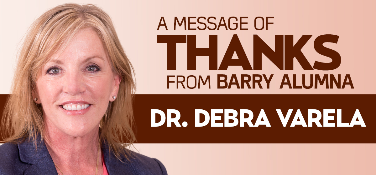 A message of thanks from Barry alumna Dr. Debra Varela