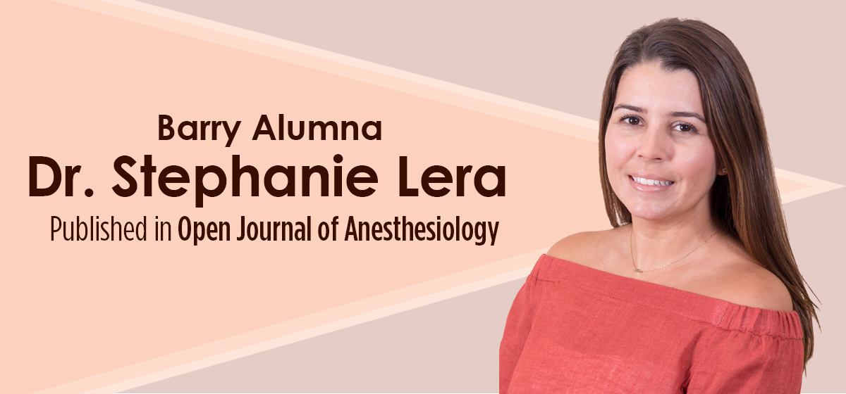 Barry alumna Dr. Stephanie Lera published in Open Journal of Anesthesiology