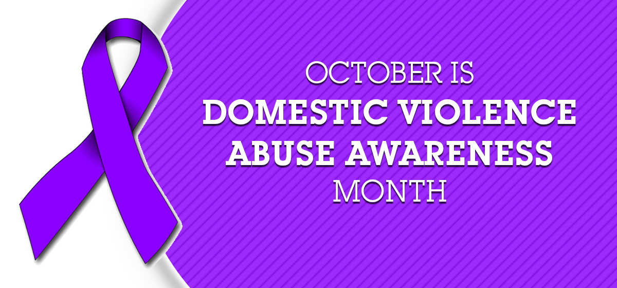 October is Domestic Violence Abuse Awareness Month