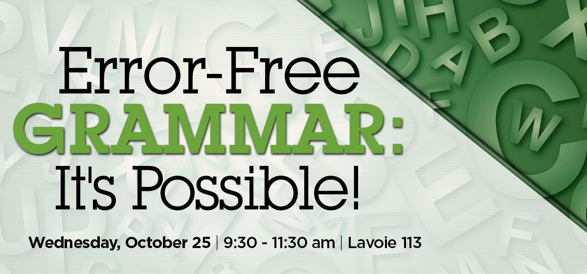 Error Free Grammar: It's Possible!