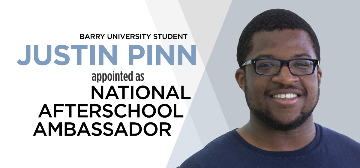 Barry University student Justin Pinn appointed as national afterschool ambassador