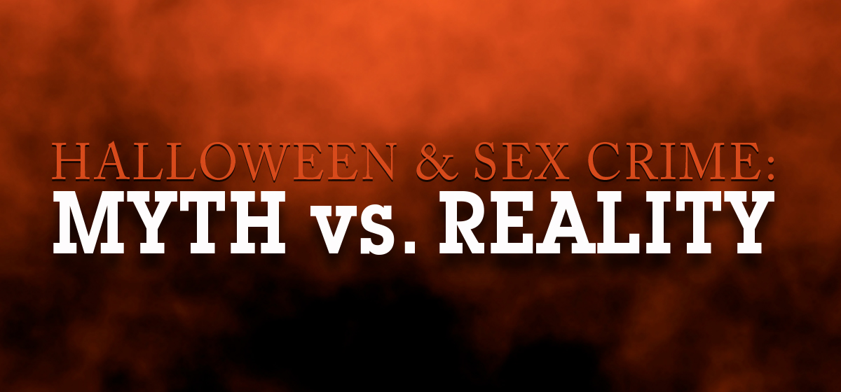 Halloween & Sex Crime: Myth vs. Reality