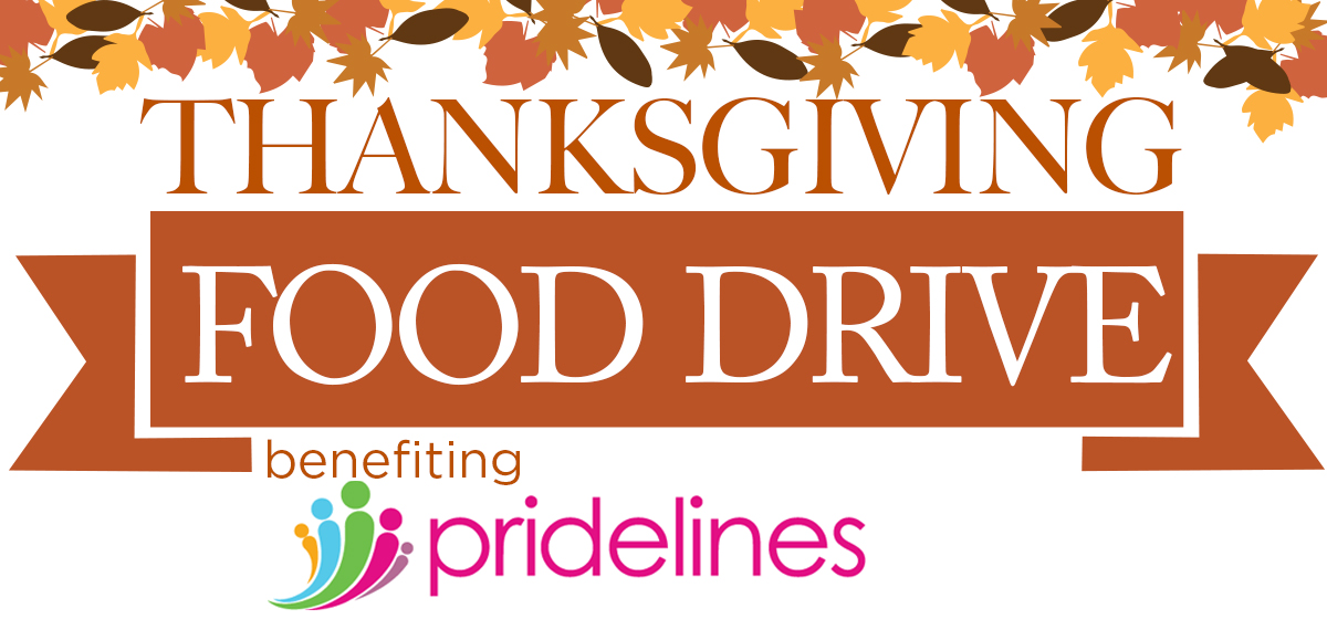 THANKSGIVING FOOD DRIVE benefiting Pridelines