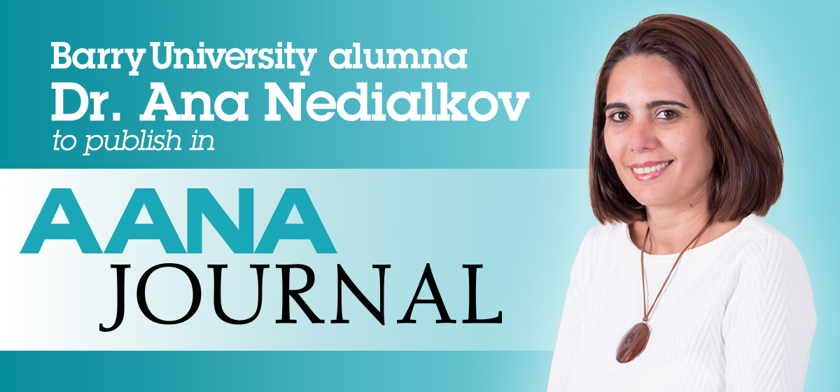 Barry University alumna Dr. Ana Nedialkov to publish in AANA Journal