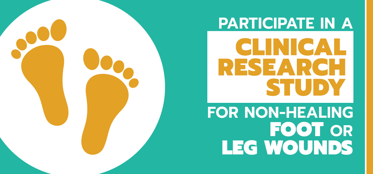 Participate in a clinical research study for non-healing foot or leg wounds