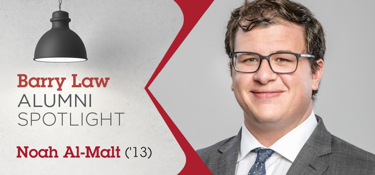 Barry Law Alumni Spotlight: Noah Al-Malt