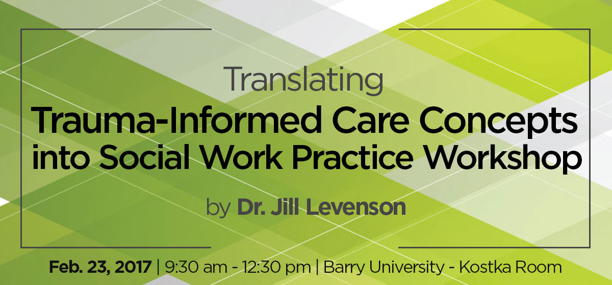 Translating Trauma-Informed Care Concepts into Social Work Practice Workshop