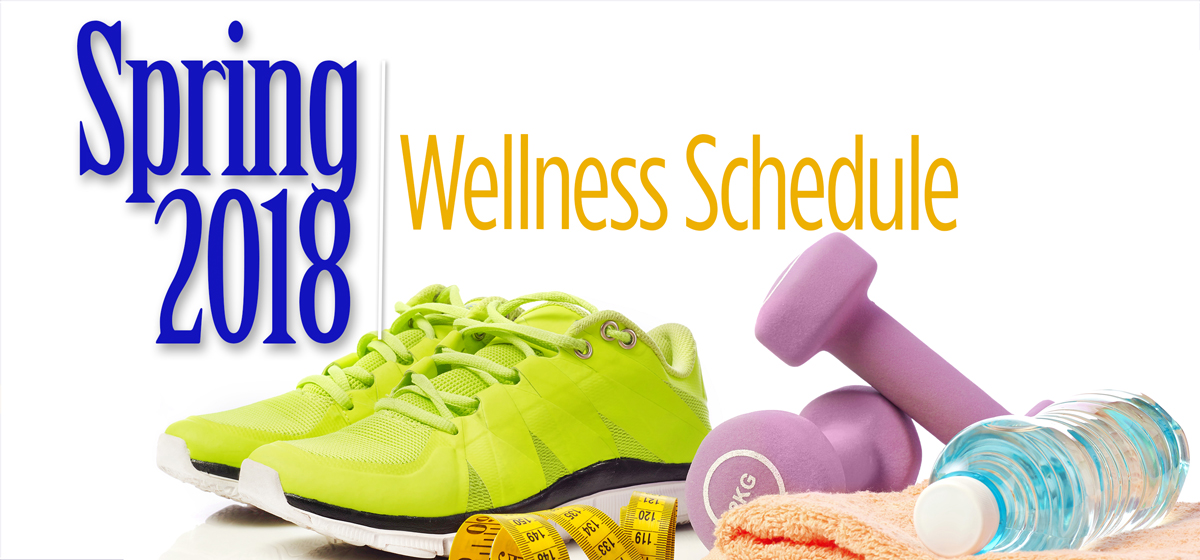 Spring 2018 Wellness Schedule