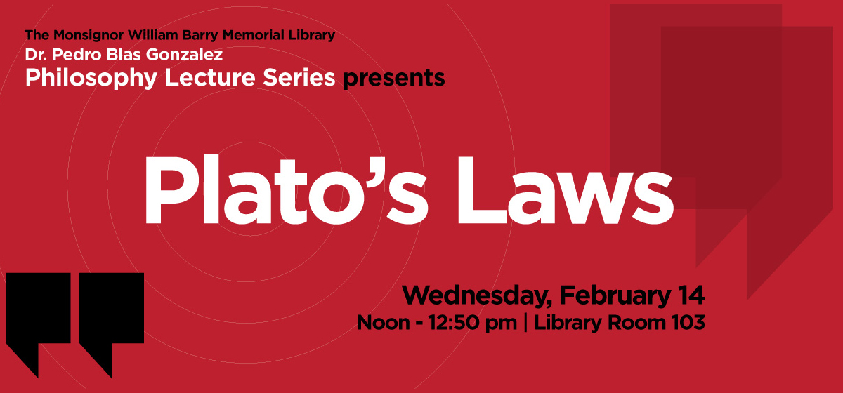 Explore the lasting contribution of Plato's Laws, Feb. 14