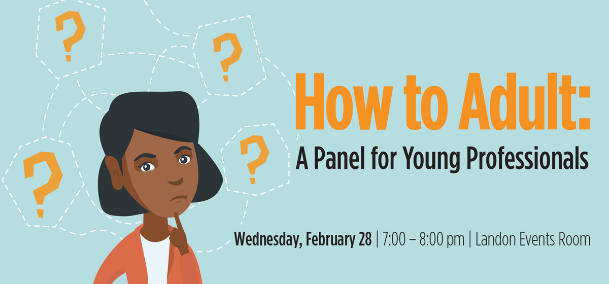 How to Adult: A Panel forYoung Professionals