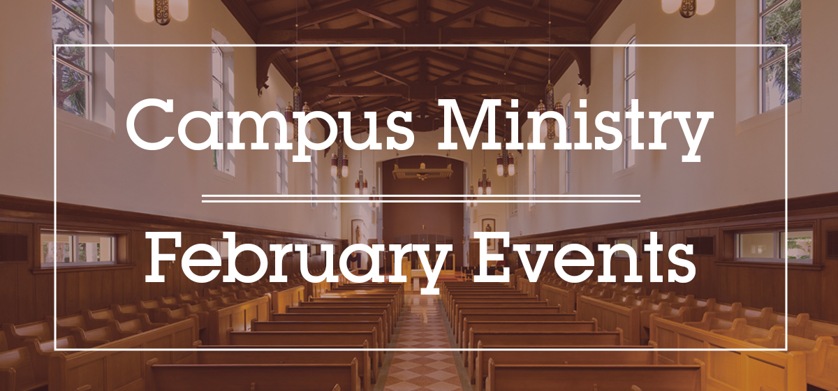 Campus Ministry Events for February
