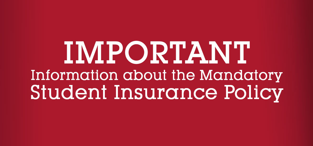 Important information about the Mandatory Student Insurance Policy
