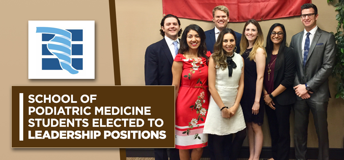 School of Podiatric Medicine Students elected to leadership positions