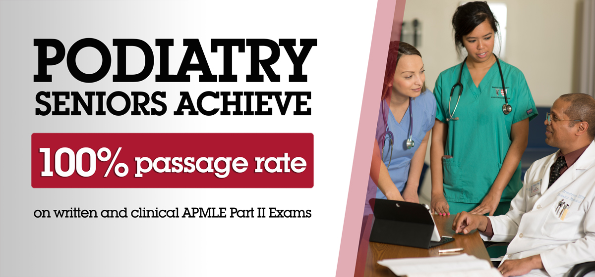 Podiatry seniors achieve 100% passage rate on written and clinical APMLE Part II Exams