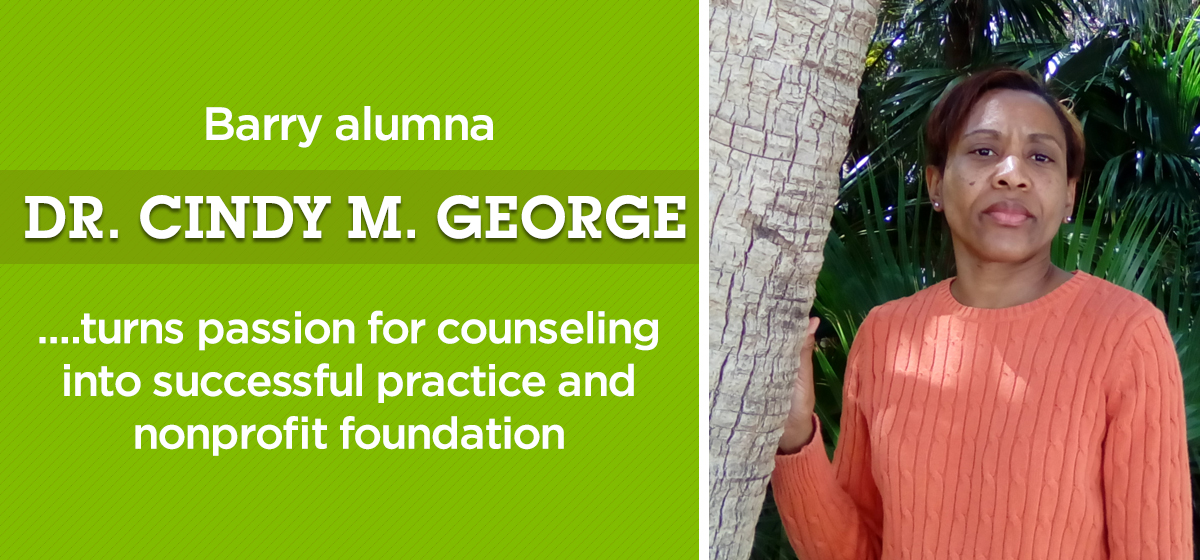 Barry alumna Dr. Cindy M. George turns passion for counseling into successful practice and nonprofit foundation