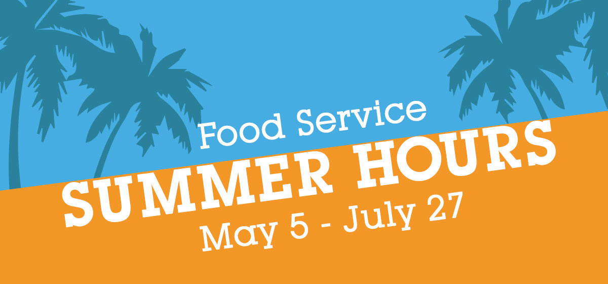 Food Service: Summer 2018 Hours of Operation