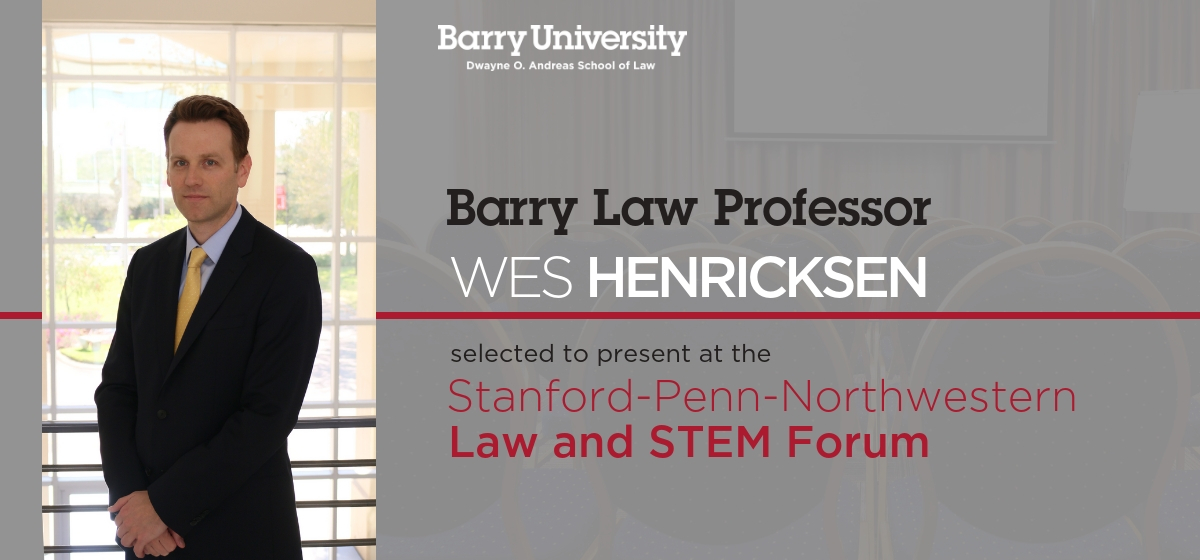 Barry Law Professor Wes Henricksen Selected to Present at Law Forum