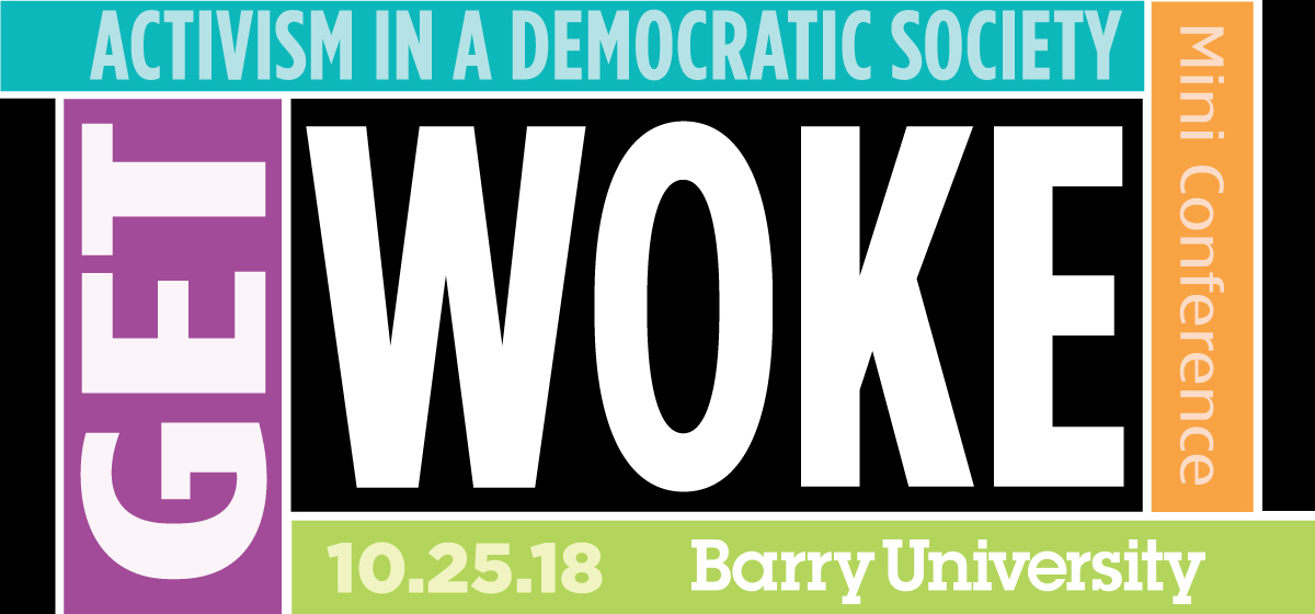 """""""GET WOKE"""": Activism in a Democratic Society."""