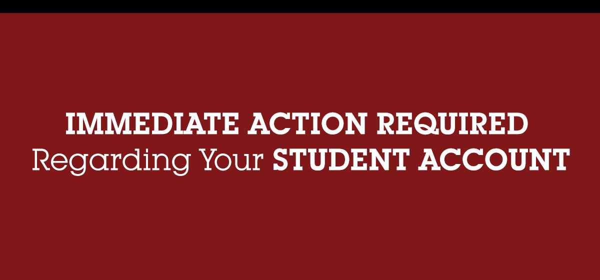 Immediate Action Required Regarding Your Student Account!