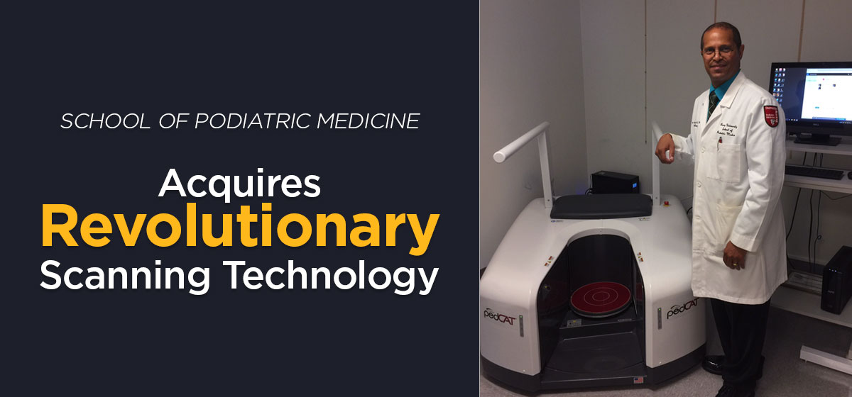 School of Podiatric Medicine Acquires Revolutionary Scanning Technology